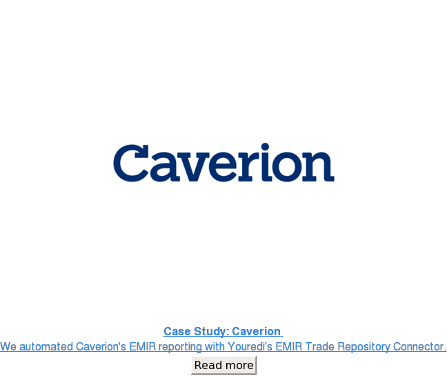 Case Study: Caverion  We automated Caverion's EMIR reporting with Youredi's  EMIR Trade Repository Connector. Read more