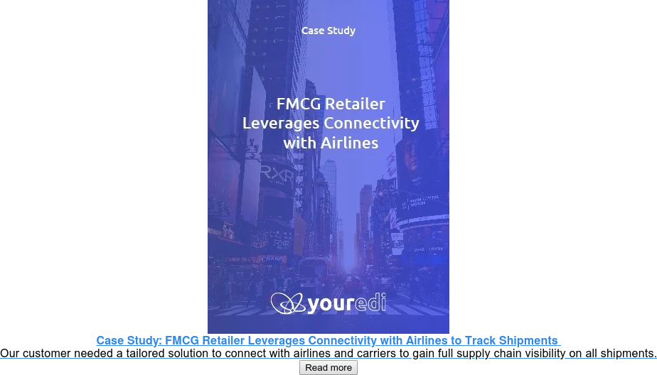 Case Study: FMCG Retailer Leverages Connectivity with Airlines to Track  Shipments  Our customer needed a tailored solution to connect with airlines and  carriers to gain full supply chain visibility on all shipments. Read more