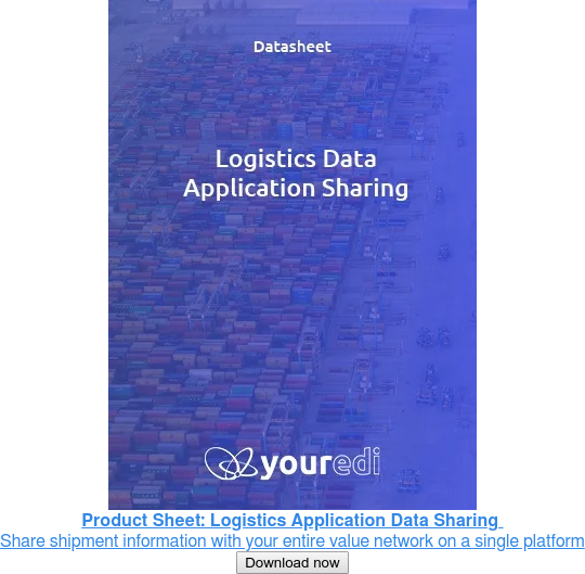 Product Sheet: Logistics Application Data Sharing  Share shipment information  with your entire value network on a single platform Download now