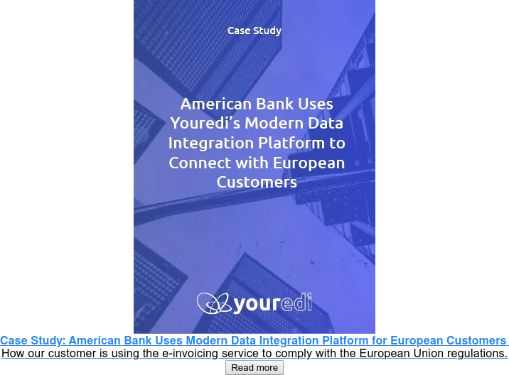 Case Study: American Bank Uses Modern Data Integration Platform for European  Customers  How our customer is using the e-invoicing service to comply with the  European Union regulations. Read more